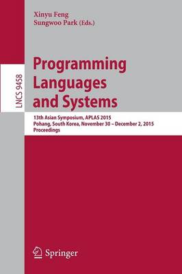 Programming Languages and Systems: 13th Asian Symposium, APLAS 2015, Pohang, South Korea, November 30 - December 2, 2015, Proceedings