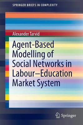 Agent-Based Modelling of Social Networks in Labour-Education Market System