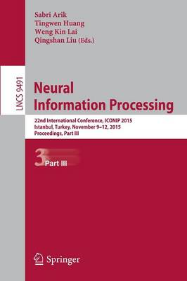 Neural Information Processing: 22nd International Conference, ICONIP 2015, Istanbul, Turkey, November 9-12, 2015, Proceedings Part III