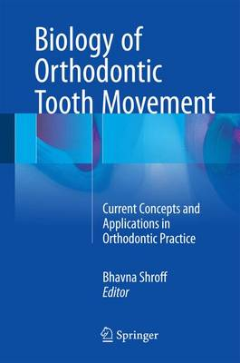 Biology of Orthodontic Tooth Movement: Current Concepts and Applications in Orthodontic Practice