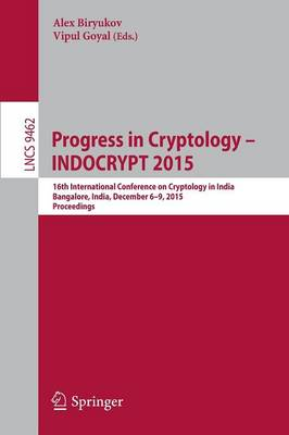 Progress in Cryptology -- INDOCRYPT 2015: 16th International Conference on Cryptology in India, Bangalore, India, December 6-9, 2015, Proceedings