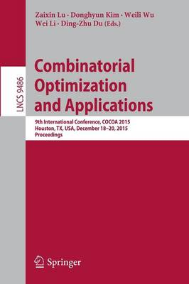Combinatorial Optimization and Applications: 9th International Conference, COCOA 2015, Houston, TX, USA, December 18-20, 2015, Proceedings