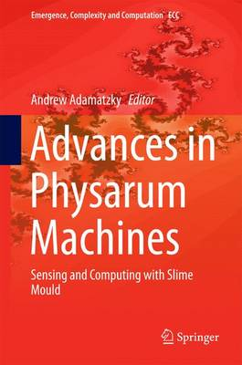 Advances in Physarum Machines: Sensing and Computing with Slime Mould
