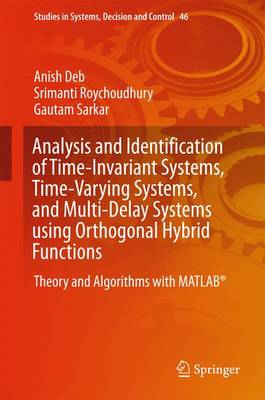 Analysis and Identification of Time-Invariant Systems, Time-Varying Systems, and Multi-Delay Systems using Orthogonal Hybrid Functions: Theory and Algorithms with MATLAB (R)