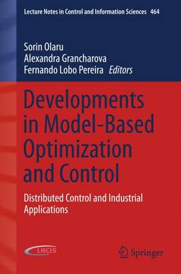 Developments in Model-Based Optimization and Control: Distributed Control and Industrial Applications: 2015