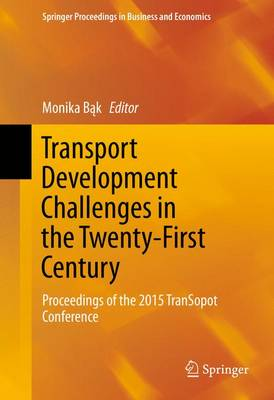 Transport Development Challenges in the Twenty-First Century: Proceedings of the 2015 TranSopot Conference
