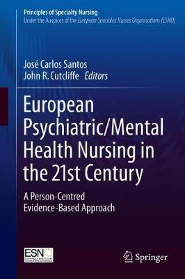 European Psychiatric/Mental Health Nursing in the 21st Century: A Person-Centred Evidence-Based Approach