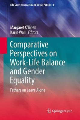 Comparative Perspectives on Work-Life Balance and Gender Equality: Fathers on Leave Alone