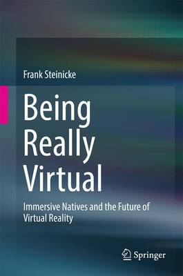 Being Really Virtual: Immersive Natives and the Future of Virtual Reality