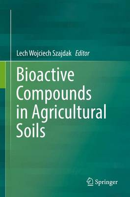 Bioactive Compounds in Agricultural Soils