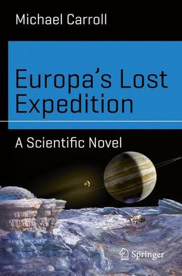 Europa's Lost Expedition: A Scientific Novel