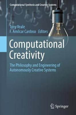 Computational Creativity: The Philosophy and Engineering of Autonomously Creative Systems