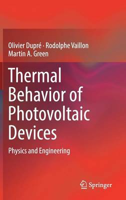 Thermal Behavior of Photovoltaic Devices: Physics and Engineering