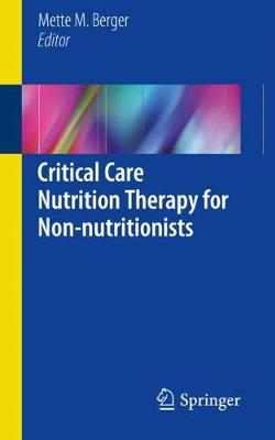 Critical Care Nutrition Therapy for Non-nutritionists