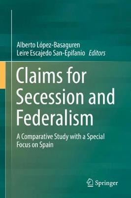 Claims for Secession and Federalism: A Comparative Study with a Special Focus on Spain