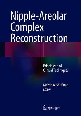 Nipple-Areolar Complex Reconstruction: Principles and Clinical Techniques
