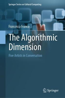 The Algorithmic Dimension: FIve Artists in Conversation