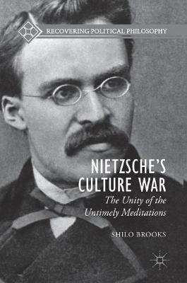 Nietzsche's Culture War: The Unity of the Untimely Meditations