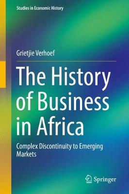 The History of Business in Africa: Complex Discontinuity to Emerging Markets