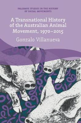 A Transnational History of the Australian Animal Movement, 1970-2015
