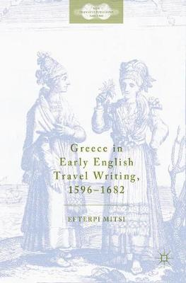 Greece in Early English Travel Writing, 1596-1682
