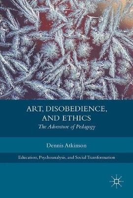 Art, Disobedience, and Ethics: The Adventure of Pedagogy