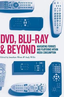 DVD, Blu-ray and Beyond: Navigating Formats and Platforms within Media Consumption