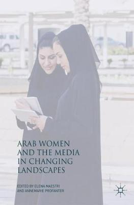 Arab Women and the Media in Changing Landscapes