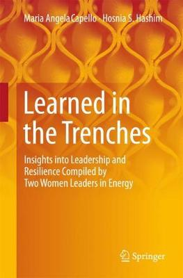 Learned in the Trenches: Insights into Leadership and Resilience Compiled by Two Women Leaders in Energy