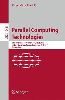 Parallel Computing Technologies: 14th International Conference, PaCT 2017, Nizhny Novgorod, Russia, September 4-8, 2017, Proceedings