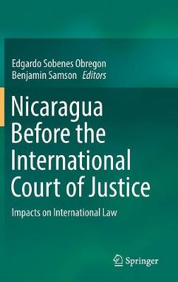Nicaragua Before the International Court of Justice: Impacts on International Law