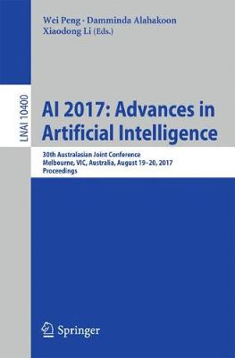 AI 2017: Advances in Artificial Intelligence: 30th Australasian Joint Conference, Melbourne, VIC, Australia, August 19-20, 2017, Proceedings