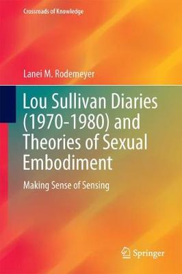 Lou Sullivan Diaries (1970-1980) and Theories of Sexual Embodiment: Making Sense of Sensing