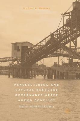 Peacebuilding and Natural Resource Governance After Armed Conflict: Sierra Leone and Liberia