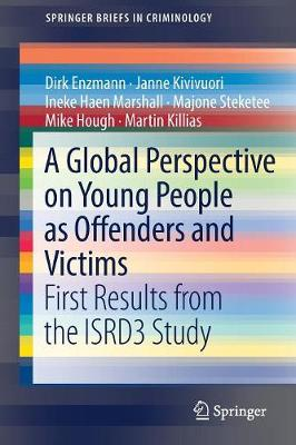 A Global Perspective on Young People as Offenders and Victims: First Results from the ISRD3 Study