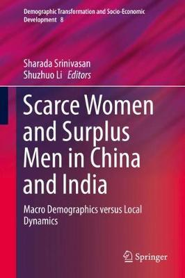 Scarce Women and Surplus Men in China and India: Macro Demographics versus Local Dynamics
