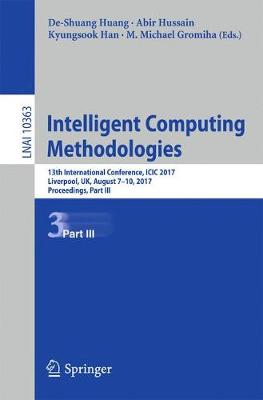 Intelligent Computing Methodologies: 13th International Conference, ICIC 2017, Liverpool, UK, August 7-10, 2017, Proceedings, Part III