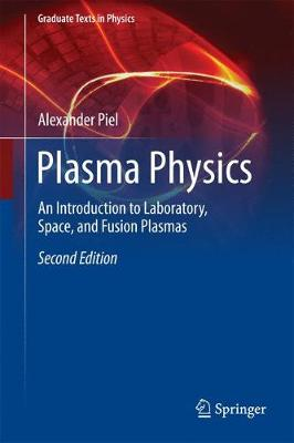 Plasma Physics: An Introduction to Laboratory, Space, and Fusion Plasmas