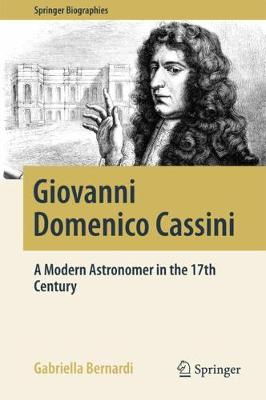Giovanni Domenico Cassini: A Modern Astronomer in the 17th Century