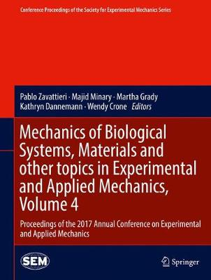Mechanics of Biological Systems, Materials and other topics in Experimental and Applied Mechanics, Volume 4: Proceedings of the 2017 Annual Conference on Experimental and Applied Mechanics