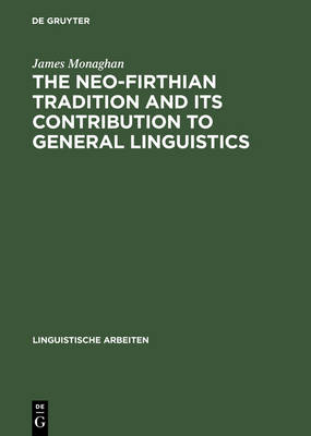 The Neo-Firthian Tradition and Its Contribution to General Linguistics