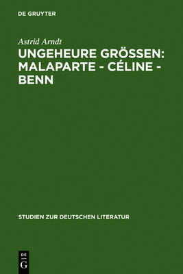 Aberration and Greatness: Malaparte - Celine - Benn. Valuation Problems in French, German, and Italian Literary Criticism: v. 177