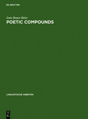 Poetic Compounds: The Principles of Poetic Language in Modern English Moetry