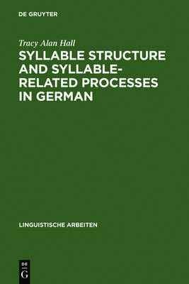 Syllable Structure and Syllable-Related Processes in German