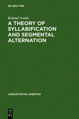 A Theory of Syllabification and Segmental Alternation: With studies on the phonology of French, German, Tonkawa, and Yawelmani