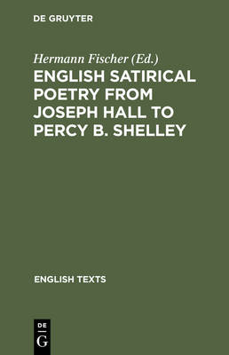 English satirical poetry from Joseph Hall to Percy B. Shelley