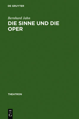 Opera and the Senses: The Verbal Expression of Sensuality in Music Dramas of Northern and Central Germany (1680 - 1740): v. 45