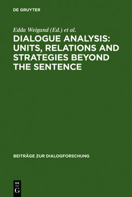 Dialogue Analysis: Units, relations and strategies beyond the sentence: Contributions in honour of Sorin Stati's 65th birthday