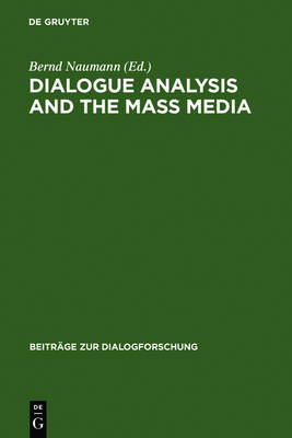 Dialogue Analysis and the Mass Media: Proceedings of the International Conference, Erlangen, April 2-3, 1998