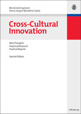 Cross-Cultural Innovation: New Thoughts, Empirical Research, Practical Reports
